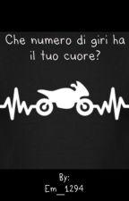 Che numero di giri ha il tuo cuore? by Em_1294
