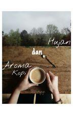 Hujan dan Aroma Kopi by shinttttt