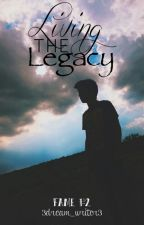 Living the Legacy (Fame #2) by 3dream_writer3