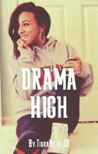 Drama High by TiaraNicole18