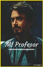 Mi profesor ( Robert Downey Jr. Fan fic) by MissStark99