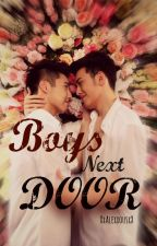 BOYS NEXT DOOR (BoyxBoy) by XxAlexxousxX