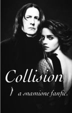 Collision-A Snamione Fanfic by lyptfics