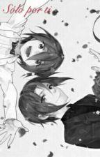 Sólo por ti (Matsuoka Rin x Lectora) by sfree02