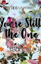 You're Still The One (Sanlie, #3) by crappywriter