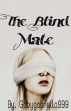 The Blind Mate by GabyGabriella999