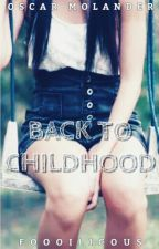 Back To Childhood » o.m by foooilicous