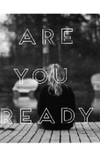Are you ready ? by une_chrxniqueuse