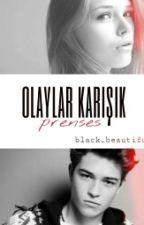 Olaylar Karışık Prenses by Black_Beautiful