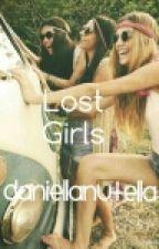 Lost Girls by DaniellaNutella