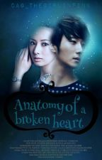 Anatomy Of A Broken Heart (ON-HOLD) by CAG_TheGirlInPink