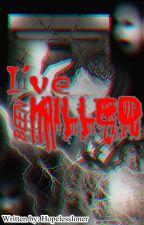I've been killed (English short story) by Hopelessloner