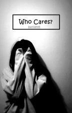 who cares? | m.g.c by burcakyyl