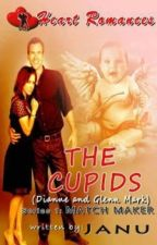 THE CUPIDS By:Janu (S1: MATCHMAKER) (complete) by HeartRomances