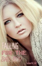Falling For The Bad Boy  by __TaLEnTED_167