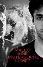 Malec-Eine unsterbliche Liebe? by Ritalucia