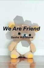 We Are Friend || Bangtan fanfict by limmsasha