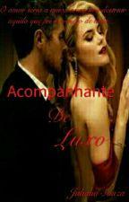 Acompanhante De Luxo [ REPOSTADO EM BREVE] by JuSouza01