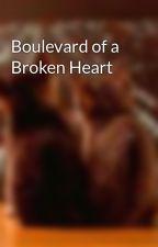 Boulevard of a Broken Heart by ForbiddenTouch
