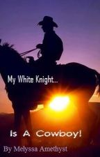 My White Knight Is A Cowboy (boyxboy) by MelyssaAmethyst