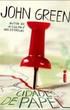 """Frases """"Cidades de papel"""" - John Green. by figueirocomacento"""