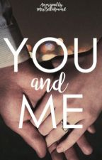 you and me by mrsbellahoward
