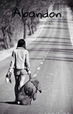 Abandon. by LeahHoran93