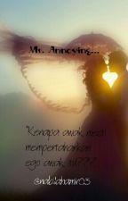 Mr. Annoying? by bellaamir