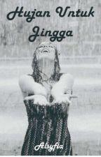 Hujan Untuk Jingga by jimjimss