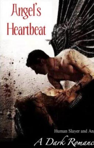 Angel's Heartbeat: A Dark Romance (Human Slayer and Angel)