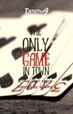 The Only Game In Town by Detective9