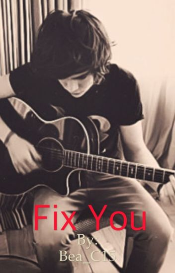 Fix you (Harry styles fanfiction)