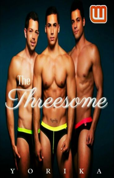 The Threesome (Completed)(Boyxboy)