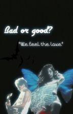 Bad or good? N.H. LTU PABAIGTA by NiallPrincess6969