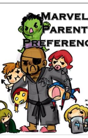 Avenger/Marvel Parent Preferences - Preference #5 You have a