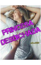 Princesa Desdichada. by AnaL0v3