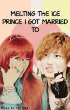 Melting the ice prince I got married to by bunnyjungkook
