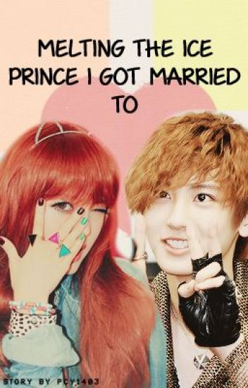 Melting the ice prince I got married to