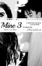 Mine 3 (A Greyson Chance Love Story) by etherealchaiz