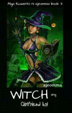 MKNA3 - Witch ang girlfriend ko! by ajeomma