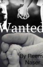 Wanted #wattys2015 by TheUnknownAuthour