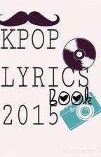 KPOP LYRICS 2015 by exohun_gotjbnbtskook