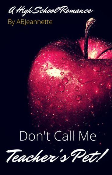 Don't Call Me Teacher's Pet! (bxb)