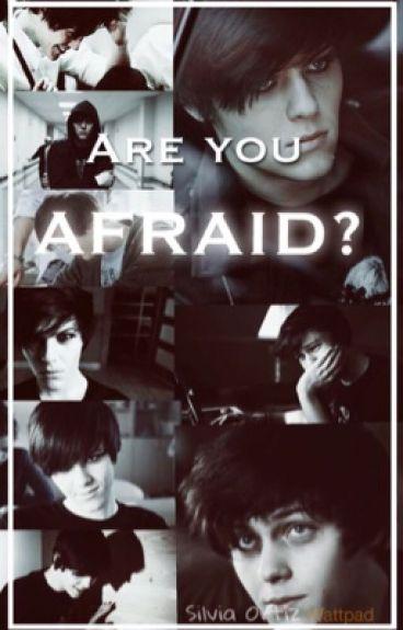 Are you afraid? -Dominik Santorski-