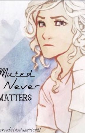 Muted never matters by percabethsdaughter61