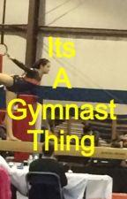 It's a Gymnast Thing by VeggieBooyakasha