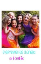 Everything Has Changed (A Dance Moms Fanfic) by dancemomsreads