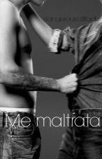 Me maltrata | j.b by dangerousclifford