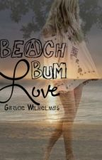 Beach Bum Love by thoughtfullyhaunted