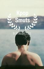 KPOP SMUTS *HIATUS* by kyungsoolicious